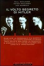 Il volto segreto di Hitler by Paul Matussek