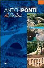 Antichi ponti di Sicilia by Ferdinando…