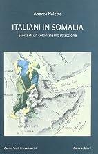 Italiani in Somalia. Storia di un…