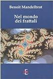 Benoît B. Mandelbrot: Nel mondo dei frattali