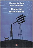 Il mio zoo sotto le stelle by Margherita…