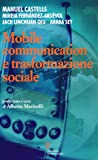 Manuel Castells: Mobile communication