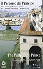 Il Percorso del Principe/The Path of the…