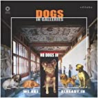 Dogs in Galleries by Maddalena De Luca