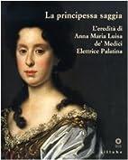 La principessa saggia : l'eredità di Anna…
