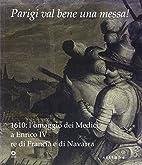 Parigi val bene una messa! 1610: l'omaggio…