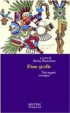 Etnografie. Testi, oggetti, immagini by S.…