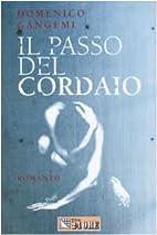 Il passo del cordaio by Domenico Gangemi