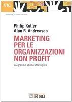 Marketing per le organizzazioni non profit.…