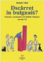 Dscarret in bulgnais?: manuale e grammatica…