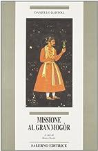 Missione al Gran Mogor by Daniello Bartoli