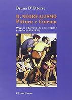 Il neorealismo. Pittura e cinema by Bruna…