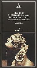 Pensieri di Antonio Canova sulle belle arti.…