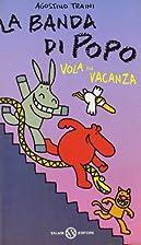 La banda di Popo vola in vacanza by Agostino…