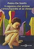 Pablo De Santis: Il ragazzo che scrisse l'enciclopedia di se stesso