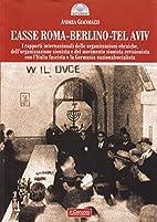 L'asse Roma-Berlino-Tel Aviv : i rapporti…