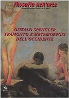 Oswald Spengler. Tramonto e metamorfosi…