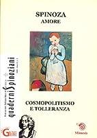 Spinoza: Amore: Cosmopolitismo e tolleranza…
