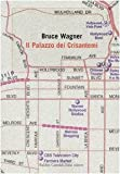 Bruce Wagner: Il palazzo dei crisantemi