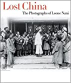 Lost China: The Photographs of Leone Nani by…
