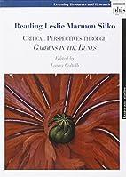 Reading Leslie Marmon Silko: Critical…