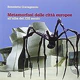 Benedetto Gravagnuolo: Metamorfosi delle città europee. All'alba del XXI secolo