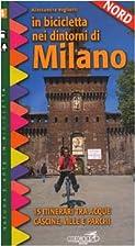 In bicicletta nei dintorni di Milano vol. 2…