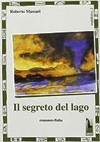 Il segreto del lago by Roberto Massari