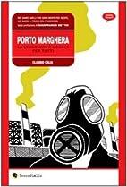 Porto Marghera. La legge non è uguale per…