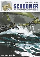 Schooner: pesca e competizione, viaggio alle…