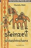 Mariella Mehr: Steinzeit. Silvio, Silvia, Silvana