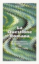 La questione romana: il compimento…