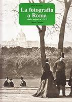 La fotografia a Roma dalle origini al 1915…