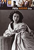 Nadar, Felix: Felix Nadar & Co.: Celebrating a Pioneer and a Master of Portrait