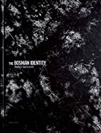 The Bosnian Identity by Matteo Bastianelli