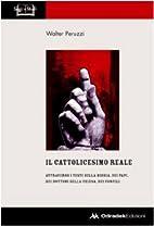 Il cattolicesimo reale. Attraverso i testi…