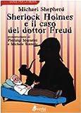 Michael Shepherd: Sherlock Holmes e il caso del dottor Freud