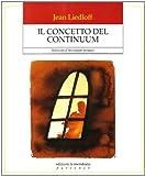 Jean Liedloff: Il concetto del continuum. Ritrovare il ben-essere perduto culture indigene