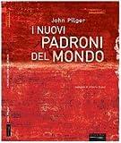 John Pilger: I nuovi padroni del mondo