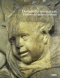 Donatello: Donatello restaurato: I marmi del pulpito di Prato (Italian Edition)