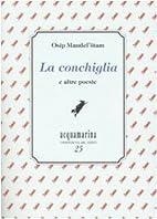 La conchiglia e altre poesie by Osip…