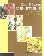 Die Küche Venetiens. Innovation und…