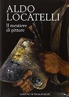 Aldo Locatelli: il mestiere di pittore by…