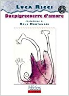 Duepigrecoerre d'amore (I libri) by Luca…