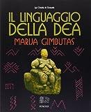 Marija Gimbutas: Il linguaggio della Dea