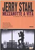 Jerry Stahl: Mezzanotte a vita. La memoria di un uomo pericoloso