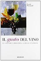 Il gusto del vino: il grande libro della…