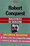 Robert Conquest: Raccolto di dolore. Collettivizzazione sovietica e carestia terroristica