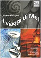 I viaggi di Mel by Marco Philopat