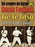 Gichin Funakoshi: To-te Jitsu. Arte del pugno. Okinawa